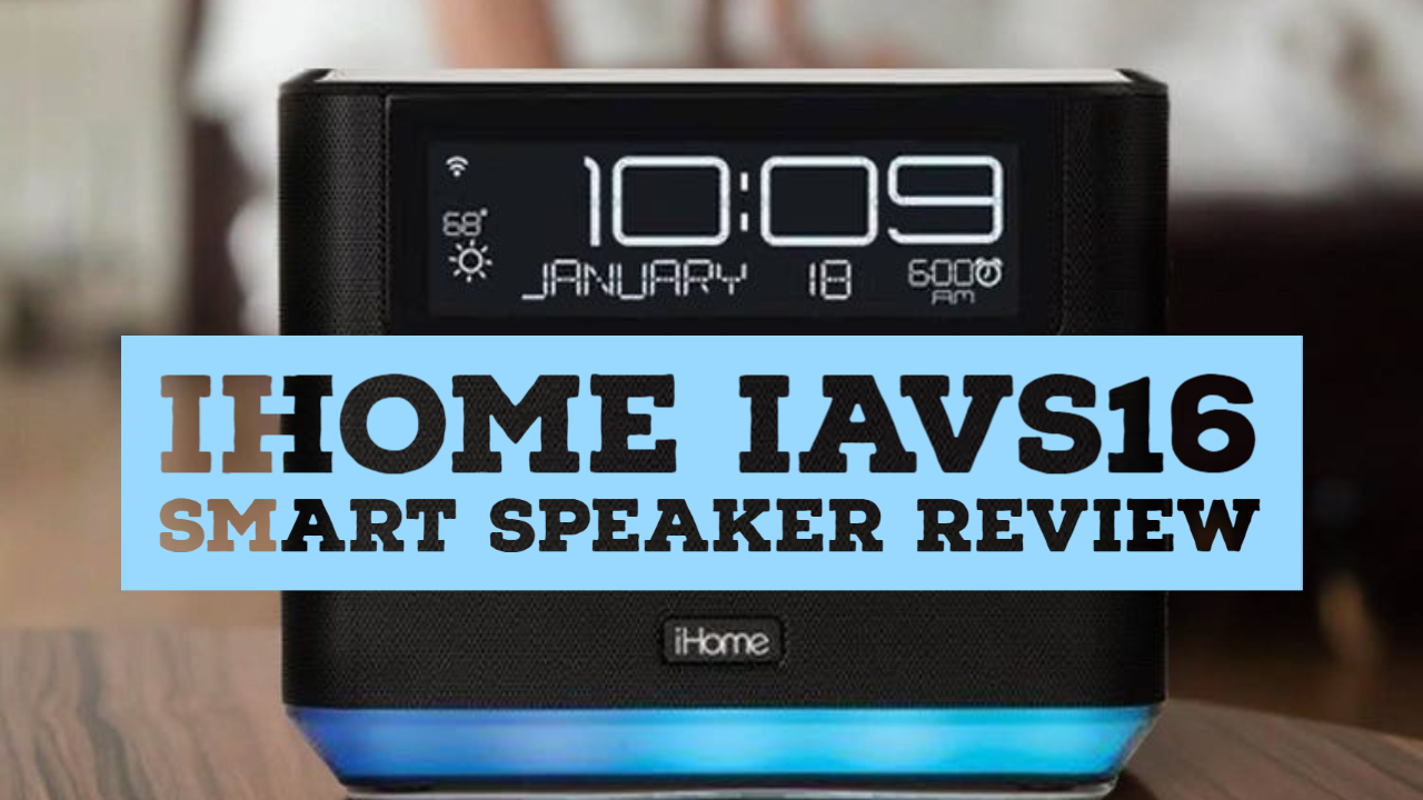 IHome IAVS16 Smart Speaker Review