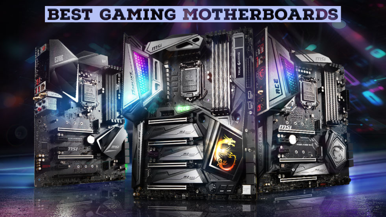 Best Gaming Motherboards 2021
